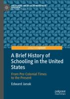 Cover image for A Brief History of Schooling in the United States  From Pre-Colonial Times to the Present