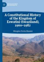 Cover image for A Constitutional History of the Kingdom of Eswatini (Swaziland), 1960-1982