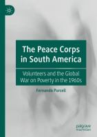 Cover image for The Peace Corps in South America Volunteers and the Global War on Poverty in the 1960s