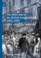 Cover image for The Alien Jew in the British Imagination, 1881-1905 Space, Mobility and Territoriality