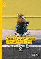 Cover image for Animal Neopragmatism From Welfare to Rights