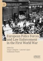 Cover image for European Police Forces and Law Enforcement in the First World War