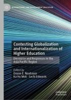 Cover image for Contesting Globalization and Internationalization of Higher Education Discourse and Responses in the Asia Pacific Region