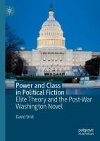 Cover image for Power and Class in Political Fiction Elite Theory and the Post-War Washington Novel