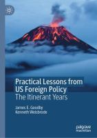 Cover image for Practical lessons from US foreign policy the itinerant years