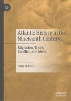 Cover image for Atlantic History in the Nineteenth Century Migration, Trade, Conflict, and Ideas