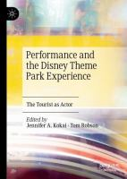 Cover image for Performance and the Disney Theme Park Experience The Tourist as Actor