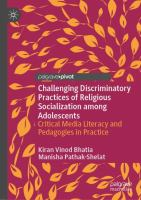Cover image for Challenging Discriminatory Practices of Religious Socialization among Adolescents Critical Media Literacy and Pedagogies in Practice