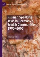 Cover image for Russian-Speaking Jews in Germany's Jewish Communities, 1990-2005