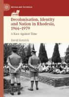 Cover image for Decolonisation, Identity and Nation in Rhodesia, 1964-1979 A Race Against Time