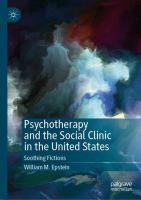 Cover image for Psychotherapy and the Social Clinic in the United States Soothing Fictions
