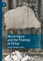 Cover image for Moral Injury and the Promise of Virtue