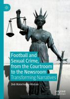Cover image for Football and Sexual Crime, from the Courtroom to the Newsroom Transforming Narratives