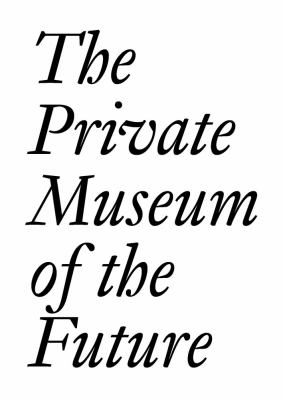 Cover image for The private museum of the future