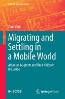 Cover image for Migrating and Settling in a Mobile World Albanian Migrants and Their Children in Europe