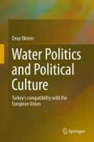 Cover image for Water Politics and Political Culture Turkey's compatibility with the European Union