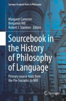Cover image for Sourcebook in the History of Philosophy of Language Primary source texts from the Pre-Socratics to Mill