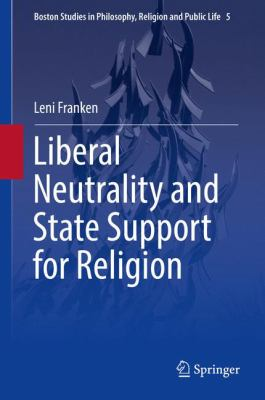 Cover image for Liberal Neutrality and State Support for Religion