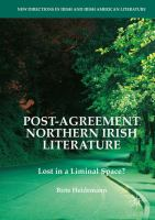 Cover image for Post-Agreement Northern Irish Literature Lost in a Liminal Space?
