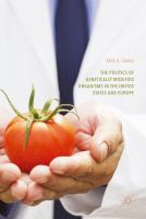 Cover image for The Politics of Genetically Modified Organisms in the United States and Europe