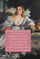 Cover image for Marriage, the Church, and its Judges in Renaissance Venice, 1420-1545