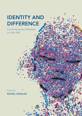 Cover image for Identity and Difference Contemporary Debates on the Self
