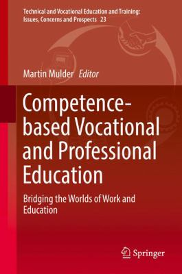 Cover image for Competence-based Vocational and Professional Education Bridging the Worlds of Work and Education