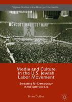 Cover image for Media and Culture in the U.S. Jewish Labor Movement Sweating for Democracy in the Interwar Era