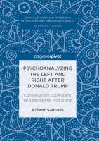Cover image for Psychoanalyzing the Left and Right after Donald Trump Conservatism, Liberalism, and Neoliberal Populisms