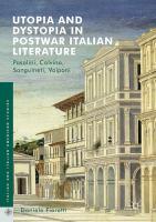 Cover image for Utopia and Dystopia in Postwar Italian Literature Pasolini, Calvino, Sanguineti, Volponi