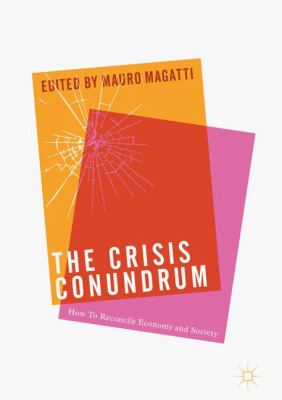 Cover image for The Crisis Conundrum How To Reconcile Economy And Society