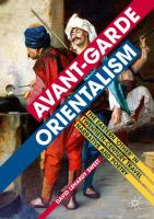 Cover image for Avant-garde Orientalism The Eastern 'Other' in Twentieth-Century Travel Narrative and Poetry