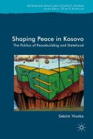 Cover image for Shaping Peace in Kosovo The Politics of Peacebuilding and Statehood