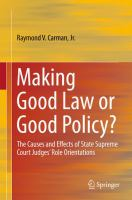 Cover image for Making Good Law or Good Policy? The Causes and Effects of State Supreme Court Judges' Role Orientations