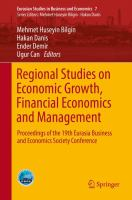 Cover image for Regional Studies on Economic Growth, Financial Economics and Management Proceedings of the 19th Eurasia Business and Economics Society Conference