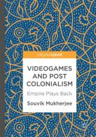 Cover image for Videogames and Postcolonialism Empire Plays Back