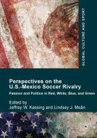 Cover image for Perspectives on the U.S.-Mexico Soccer Rivalry Passion and Politics in Red, White, Blue, and Green