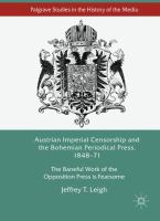 Cover image for Austrian Imperial Censorship and the Bohemian Periodical Press, 1848–71 The Baneful Work of the Opposition Press is Fearsome