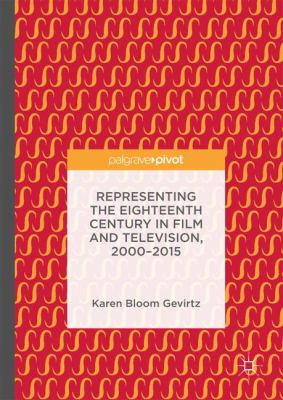 Cover image for Representing the Eighteenth Century in Film and Television, 2000–2015
