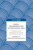 Cover image for Naval Modernisation in Southeast Asia Problems and Prospects for Small and Medium Navies