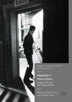 Cover image for Adaptation in Visual Culture Images, Texts, and Their Multiple Worlds