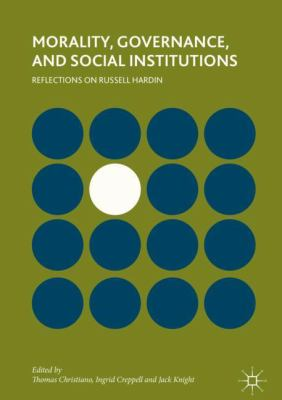 Cover image for Morality, Governance, and Social Institutions Reflections on Russell Hardin