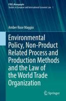 Cover image for Environmental Policy, Non-Product Related Process and Production Methods and the Law of the World Trade Organization