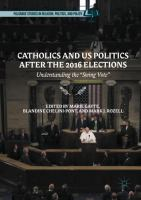 """Cover image for Catholics and US Politics After the 2016 Elections Understanding the """"Swing Vote"""""""