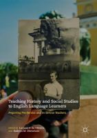Cover image for Teaching History and Social Studies to English Language Learners Preparing Pre-Service and In-Service Teachers