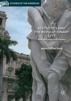 Cover image for Aesthetics and the Revolutionary City Real and Imagined Havana