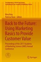 Cover image for Back to the Future: Using Marketing Basics to Provide Customer Value Proceedings of the 2017 Academy of Marketing Science (AMS) Annual Conference