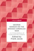 """Cover image for George Kennan on the Spanish-American War A Critical Edition of """"Cuba and the Cubans"""""""