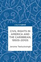 Cover image for Civil Rights in America and the Caribbean, 1950s–2010s