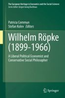 Cover image for Wilhelm Röpke (1899–1966) A Liberal Political Economist and Conservative Social Philosopher